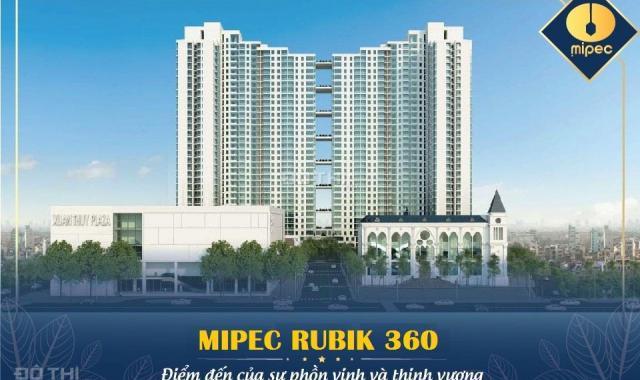 Mipec Rubik 360 - 122 Xuân Thủy nhận đặt chỗ căn đẹp nhất dự án