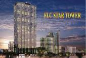 Chủ đầu tư bung 30 căn suất ngoại giao cuối cùng chung cư FLC Star Tower-Hỗ trợ vay 70% và trả góp