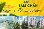 Ra mắt phân khu Palm & Hawai mặt biển FLC Tropical City Hạ Long, cơ hội đầu tư giá đợt I