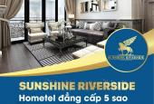 Sở hữu căn hộ 5* Sunshine Riverside view Hồ Tây 3PN/full đồ, chỉ từ 3.1 tỷ. LH: 0967 856 693
