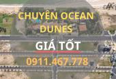 BÁN ĐẤT NỀN OCEAN DUNES PHAN THIẾT, GIỎ HÀNG CẬP NHẬT MỚI NHẤT, CÓ SỔ ĐỎ LH 0911467778