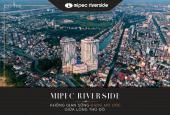 Mipec Riverside - ra mắt BST La Galalerie căn hộ hạng sang 3-5PN - view trọn sông Hồng