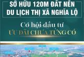 Sở hữu 120m2 đất nền du lịch Nghĩa Lộ tiềm năng phát triển kinh tế cao nhất khu vực