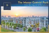 Sở hữu nhà phố The Manor Central Park chỉ với 30% giá trị CH 70% ân hạn nợ gốc LS0% 36 tháng CK 11%